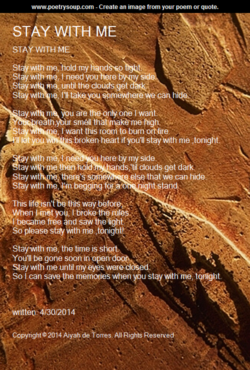 STAY WITH ME - Poem by Aiyah Torres